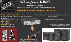 Wayne Jones AUDIO - USA November Trade Show - Nashville Music Gear Expo - Hi Powered, Hi End Bass Cabinets, Stereo Valve Bass Pre-Amp & Hi Fi Studio Monitors