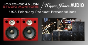 JONES-SCANLON Studio Monitors / Wayne Jones Audio USA February Product Presentations